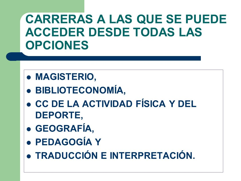 MAGISTERIO, BIBLIOTECONOMÍA, CC DE LA ACTIVIDAD FÍSICA Y DEL DEPORTE, GEOGRAFÍA, PEDAGOGÍA Y TRADUCCIÓN E INTERPRETACIÓN. CARRERAS A LAS QUE SE PUEDE