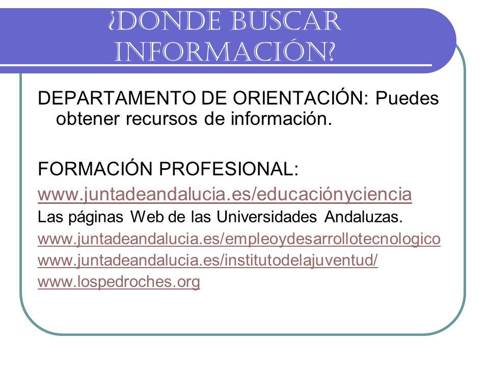 ¿DONDE BUSCAR INFORMACIÓN. DEPARTAMENTO DE ORIENTACIÓN: Puedes obtener recursos de información.