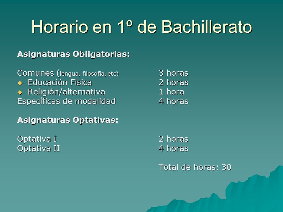 Horario en 1º de Bachillerato Asignaturas Obligatorias: Comunes ( lengua, filosofía, etc) 3 horas Educación Física2 horas Educación Física2 horas Reli