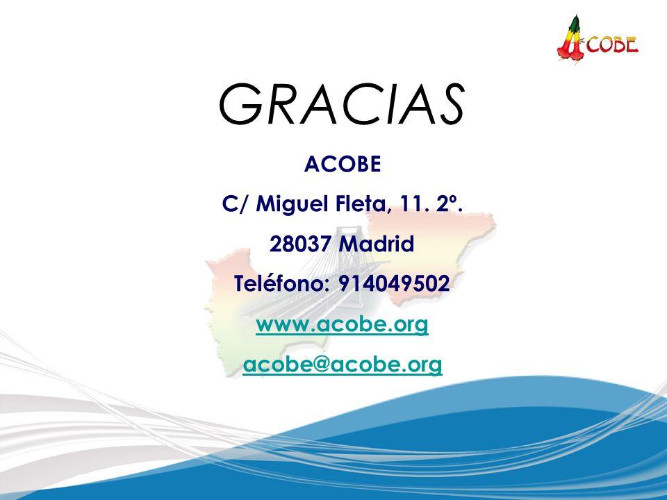 GRACIAS ACOBE C/ Miguel Fleta, 11. 2º. 28037 Madrid Teléfono: 914049502 www.acobe.org acobe@acobe.org