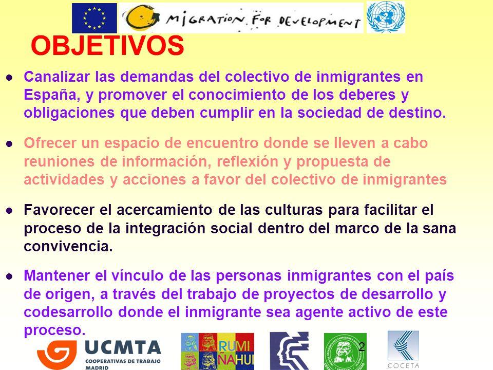 2 OBJETIVOS Canalizar las demandas del colectivo de inmigrantes en España, y promover el conocimiento de los deberes y obligaciones que deben cumplir