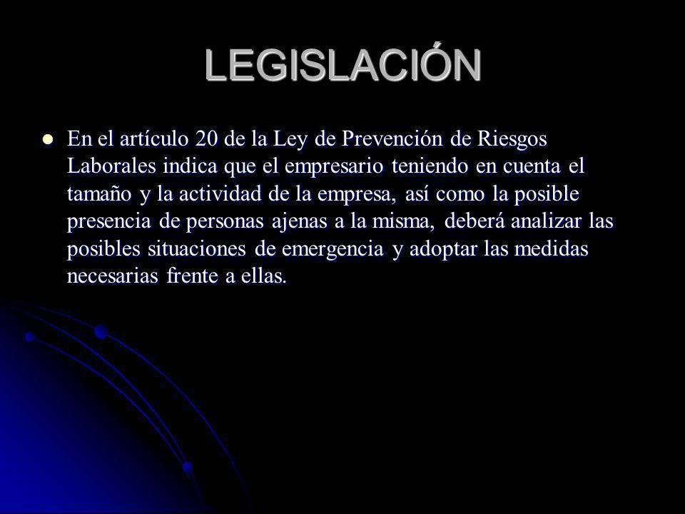 LEGISLACIÓN En el artículo 20 de la Ley de Prevención de Riesgos Laborales indica que el empresario teniendo en cuenta el tamaño y la actividad de la