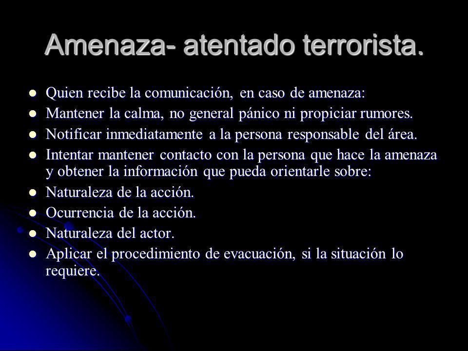 Amenaza- atentado terrorista. Quien recibe la comunicación, en caso de amenaza: Quien recibe la comunicación, en caso de amenaza: Mantener la calma, n