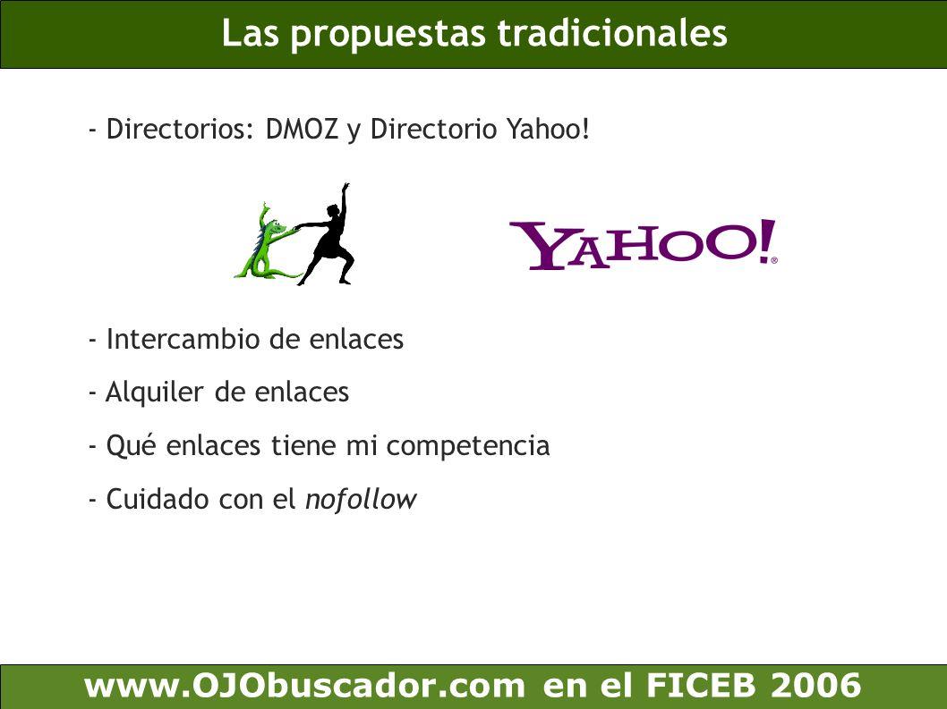 Las propuestas tradicionales www.OJObuscador.com en el FICEB 2006 - Directorios: DMOZ y Directorio Yahoo! - Intercambio de enlaces - Alquiler de enlac