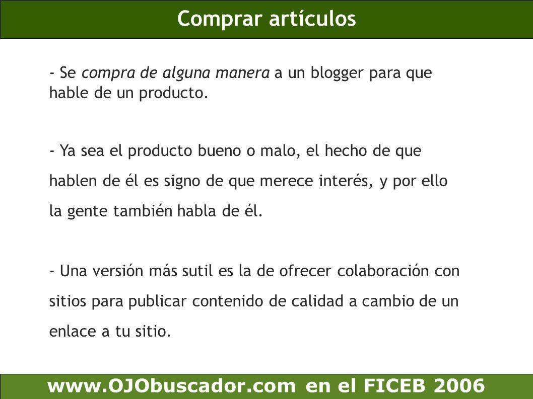 Comprar artículos www.OJObuscador.com en el FICEB 2006 - Se compra de alguna manera a un blogger para que hable de un producto. - Ya sea el producto b