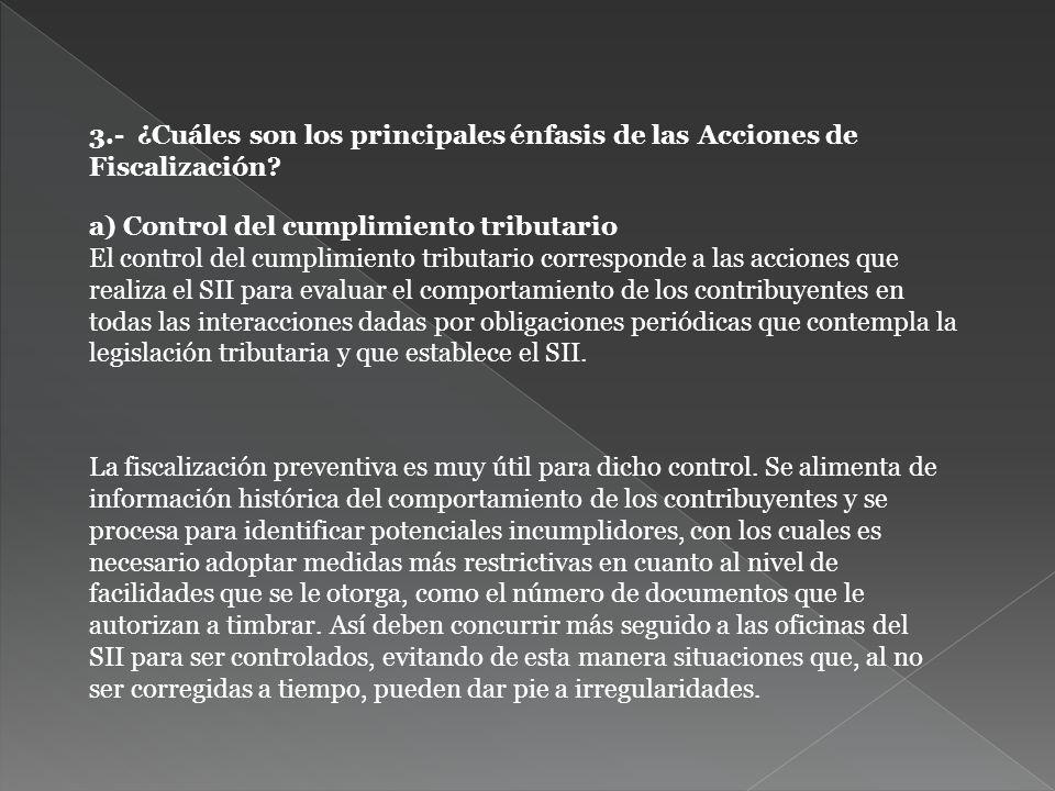 3.- ¿Cuáles son los principales énfasis de las Acciones de Fiscalización.