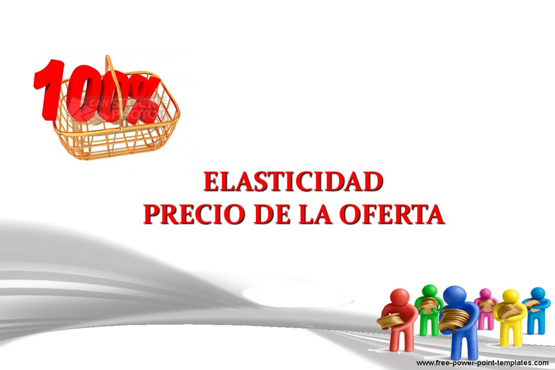 ELASTICIDAD PRECIO DE LA OFERTA