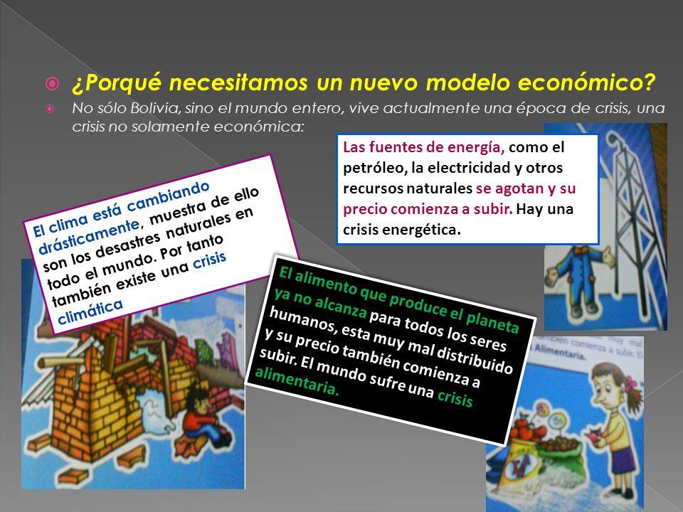 ¿Porqué necesitamos un nuevo modelo económico? No sólo Bolivia, sino el mundo entero, vive actualmente una época de crisis, una crisis no solamente ec