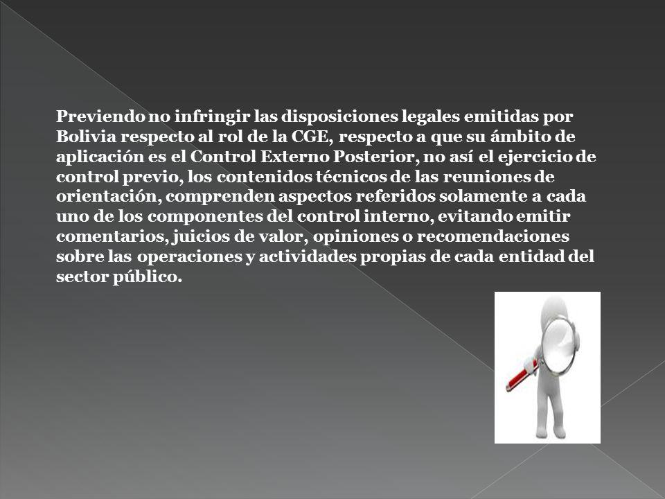 Previendo no infringir las disposiciones legales emitidas por Bolivia respecto al rol de la CGE, respecto a que su ámbito de aplicación es el Control