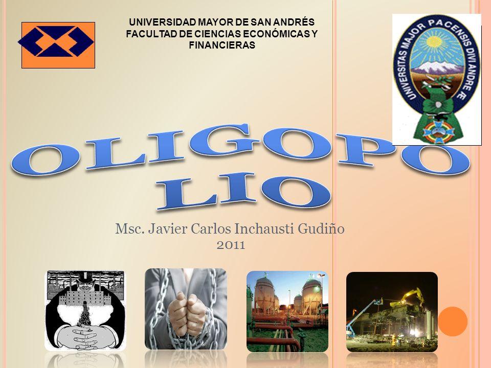 UNIVERSIDAD MAYOR DE SAN ANDRÉS FACULTAD DE CIENCIAS ECONÓMICAS Y FINANCIERAS Msc. Javier Carlos Inchausti Gudiño 2011