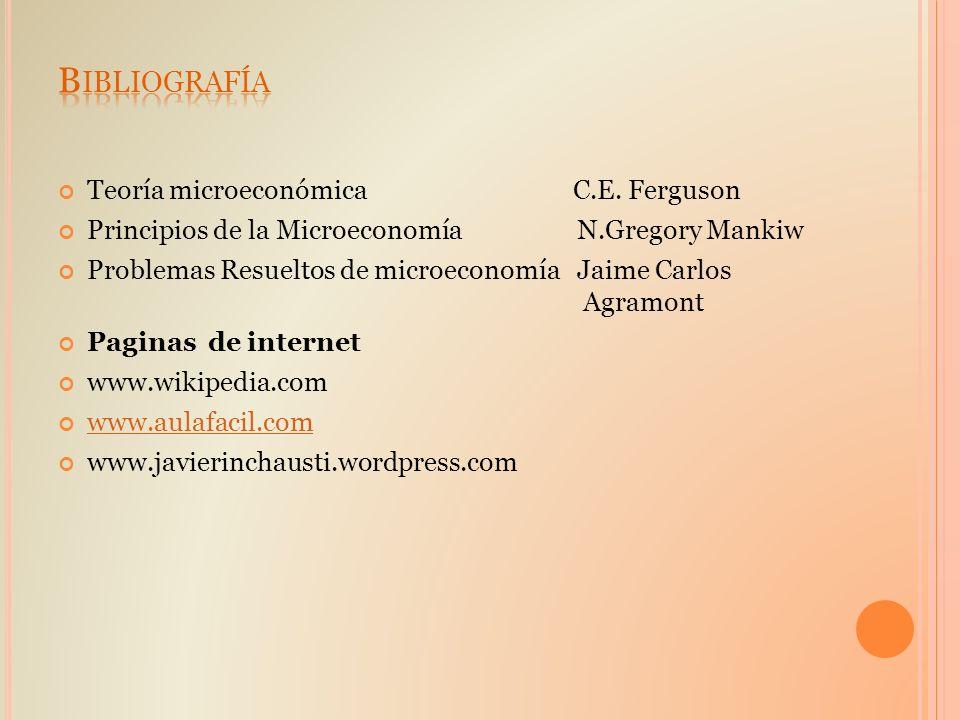 Teoría microeconómica C.E. Ferguson Principios de la Microeconomía N.Gregory Mankiw Problemas Resueltos de microeconomía Jaime Carlos Agramont Paginas