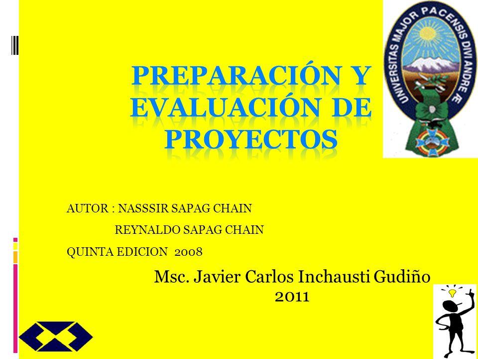 Msc. Javier Carlos Inchausti Gudiño 2011 AUTOR : NASSSIR SAPAG CHAIN REYNALDO SAPAG CHAIN QUINTA EDICION 2008