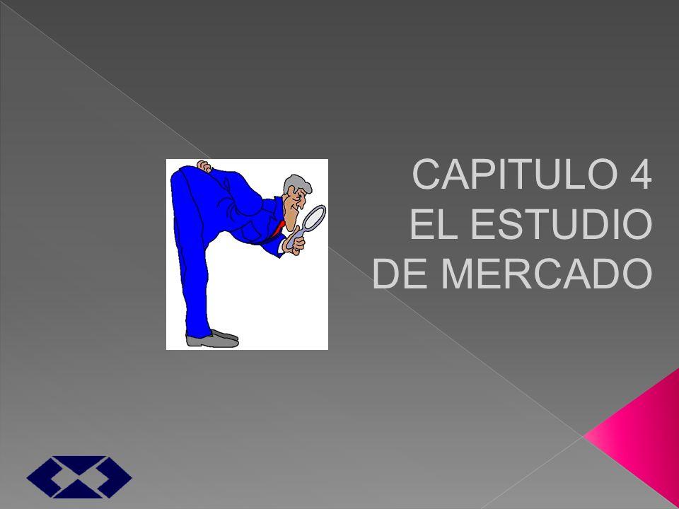 CAPITULO 4 EL ESTUDIO DE MERCADO