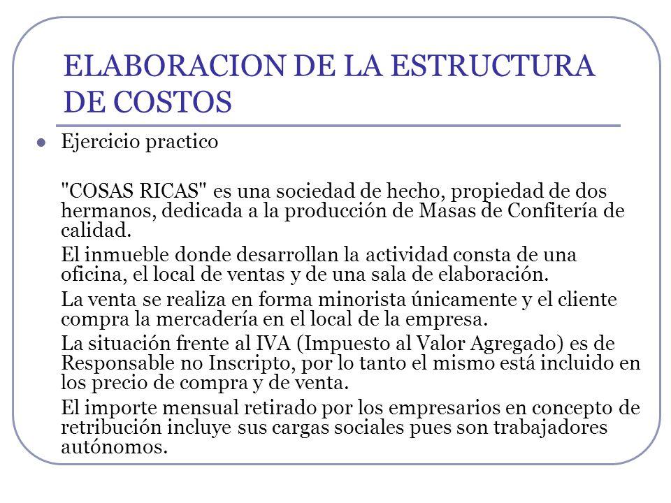 ELABORACION DE LA ESTRUCTURA DE COSTOS Ejercicio practico