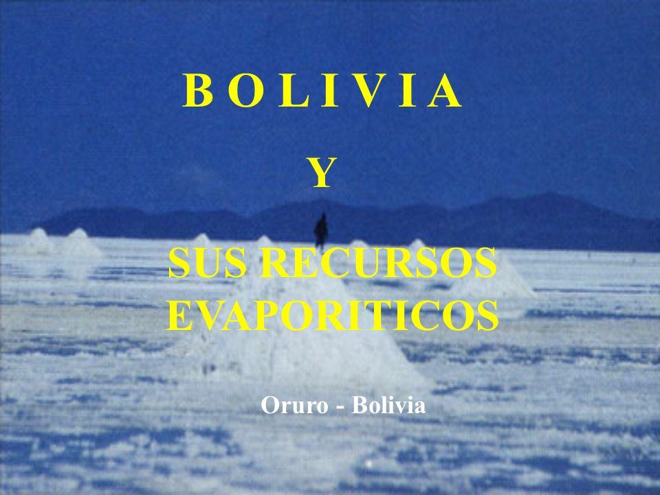 B O L I V I A Y SUS RECURSOS EVAPORITICOS Oruro - Bolivia