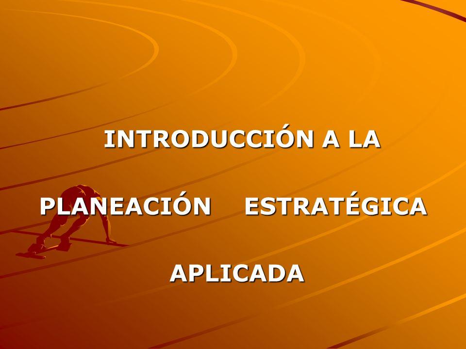 PLANEACIÓN ESTRATÉGICA APLICADA DEFINICIONES: La planeación....