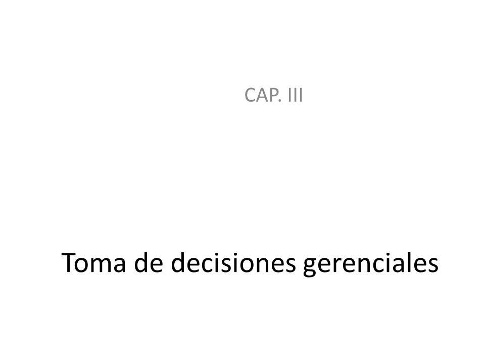 Características de las decisiones gerenciales Certidumbre Riesgo Decisiones programadas y decisiones no programadas Decisiones programadas y decisiones no programadas Conflicto