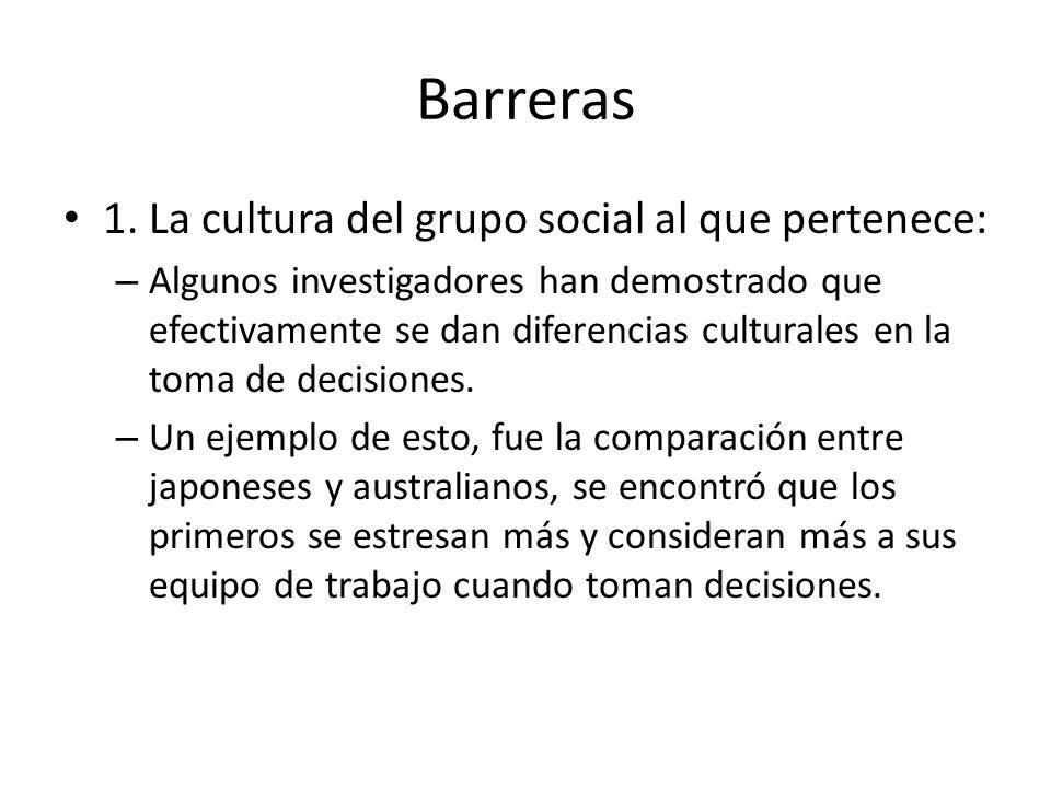 Barreras 1. La cultura del grupo social al que pertenece: – Algunos investigadores han demostrado que efectivamente se dan diferencias culturales en l