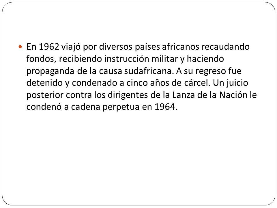 En 1962 viajó por diversos países africanos recaudando fondos, recibiendo instrucción militar y haciendo propaganda de la causa sudafricana. A su regr