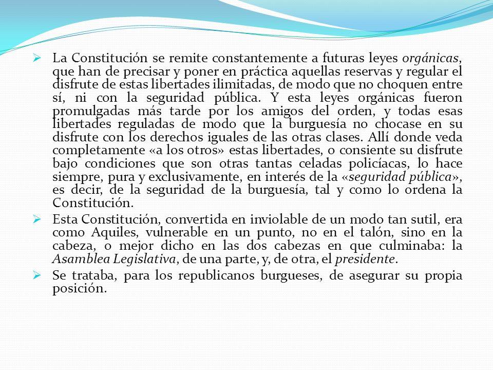 La Constitución se remite constantemente a futuras leyes orgánicas, que han de precisar y poner en práctica aquellas reservas y regular el disfrute de