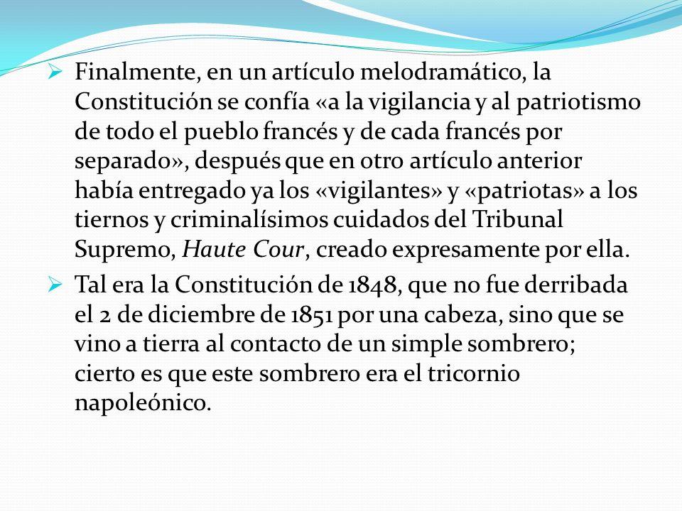 Finalmente, en un artículo melodramático, la Constitución se confía «a la vigilancia y al patriotismo de todo el pueblo francés y de cada francés por