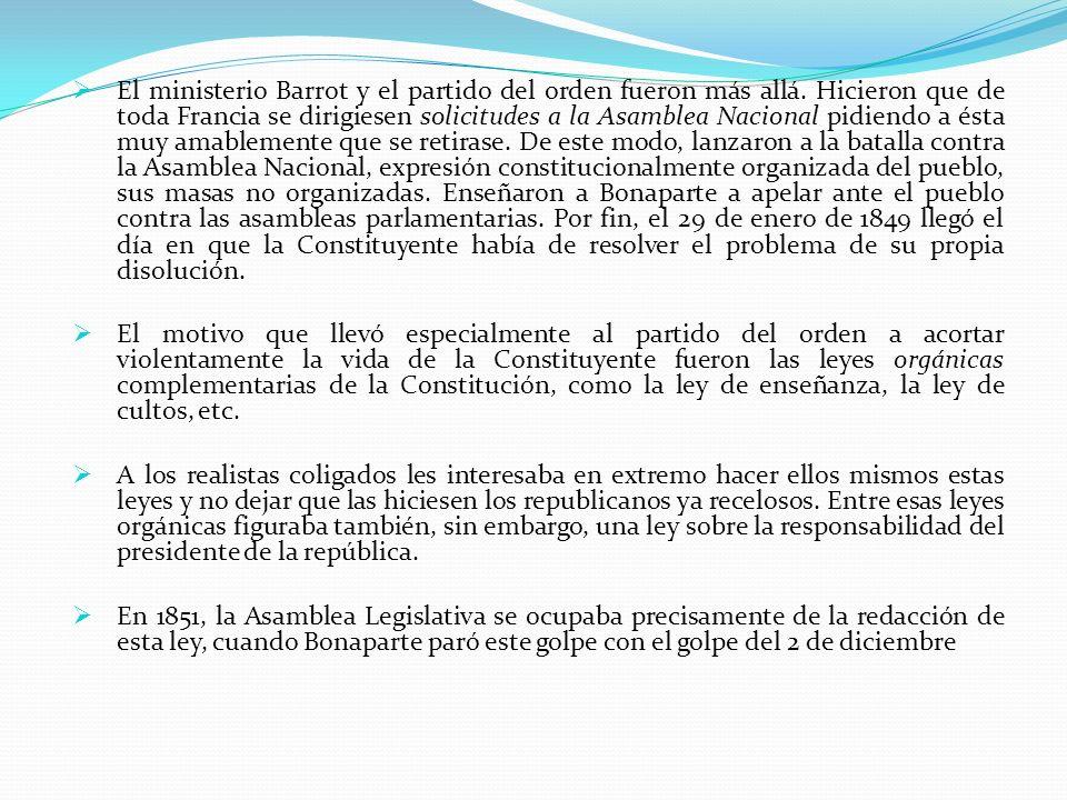 El ministerio Barrot y el partido del orden fueron más allá. Hicieron que de toda Francia se dirigiesen solicitudes a la Asamblea Nacional pidiendo a