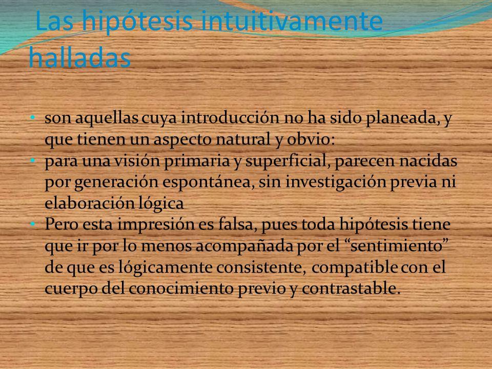 Las hipótesis inductivamente halladas son las compuestas sobre la base del examen caso por caso Podemos distinguir entre dos tipos generalización indu