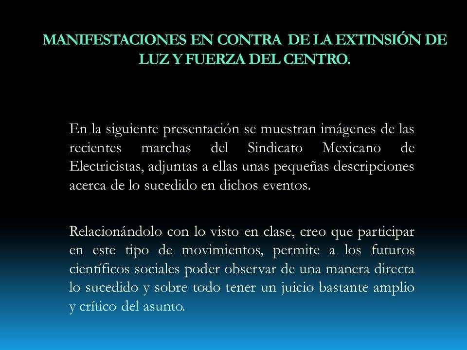 En la siguiente presentación se muestran imágenes de las recientes marchas del Sindicato Mexicano de Electricistas, adjuntas a ellas unas pequeñas descripciones acerca de lo sucedido en dichos eventos.