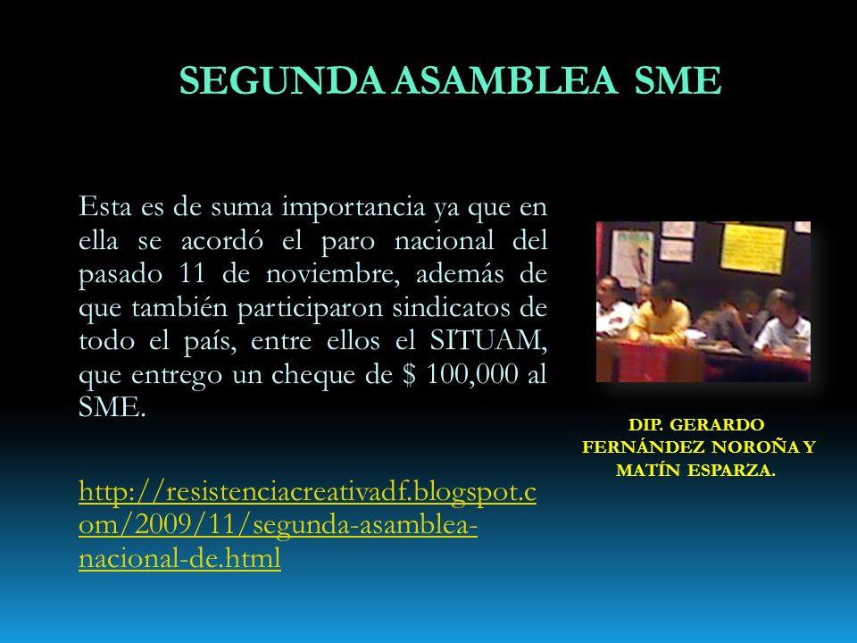 SEGUNDA ASAMBLEA SME Esta es de suma importancia ya que en ella se acordó el paro nacional del pasado 11 de noviembre, además de que también participaron sindicatos de todo el país, entre ellos el SITUAM, que entrego un cheque de $ 100,000 al SME.