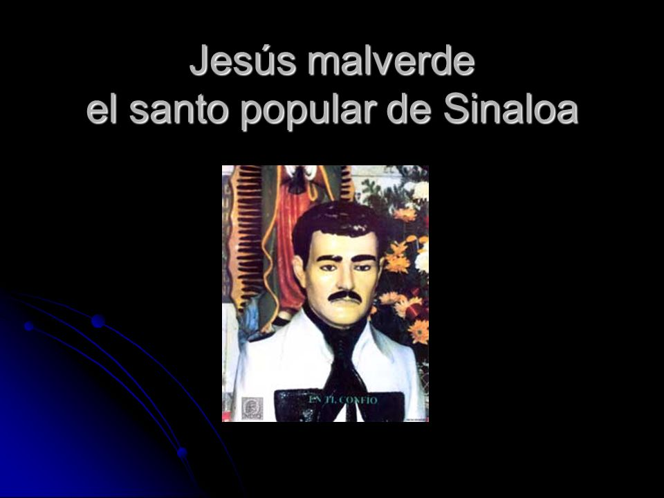 Jesús malverde el santo popular de Sinaloa