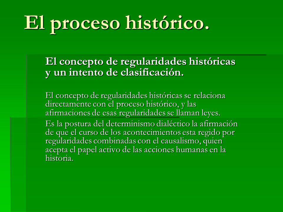 El proceso histórico. El concepto de regularidades históricas y un intento de clasificación. El concepto de regularidades históricas se relaciona dire