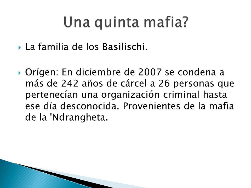 La familia de los Basilischi. Orígen: En diciembre de 2007 se condena a más de 242 años de cárcel a 26 personas que pertenecían una organización crimi