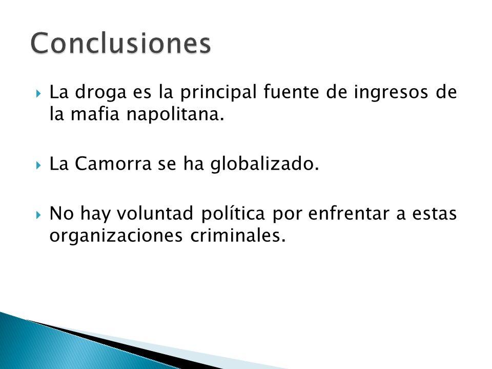 La droga es la principal fuente de ingresos de la mafia napolitana. La Camorra se ha globalizado. No hay voluntad política por enfrentar a estas organ