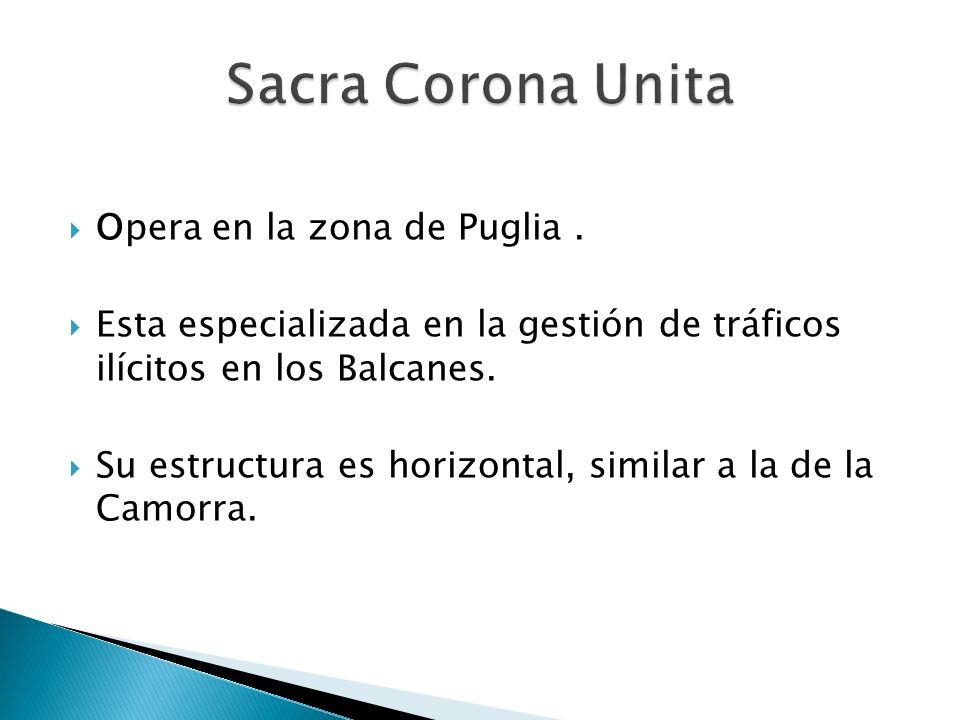 Opera en la zona de Puglia. Esta especializada en la gestión de tráficos ilícitos en los Balcanes. Su estructura es horizontal, similar a la de la Cam