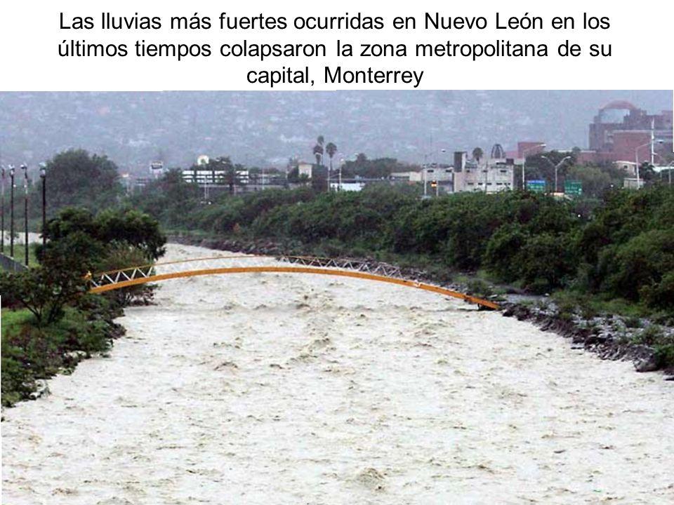 Las lluvias más fuertes ocurridas en Nuevo León en los últimos tiempos colapsaron la zona metropolitana de su capital, Monterrey