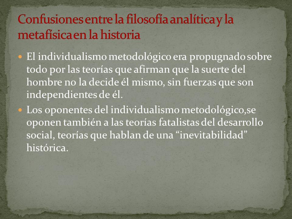 El individualismo metodológico era propugnado sobre todo por las teorías que afirman que la suerte del hombre no la decide él mismo, sin fuerzas que s