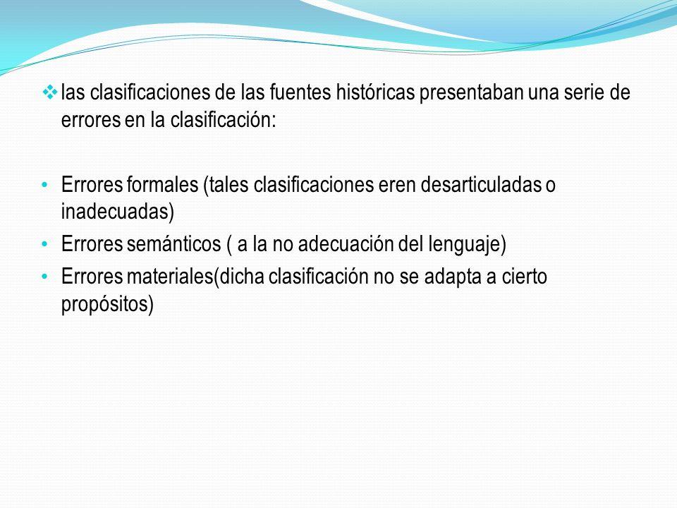 las clasificaciones de las fuentes históricas presentaban una serie de errores en la clasificación: Errores formales (tales clasificaciones eren desar