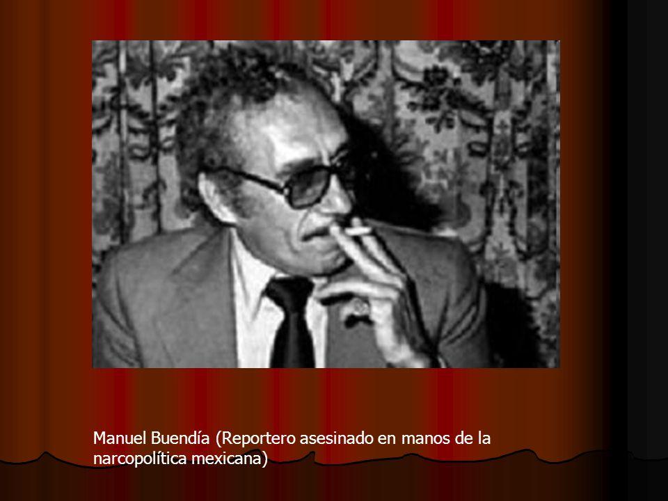 Manuel Buendía (Reportero asesinado en manos de la narcopolítica mexicana)