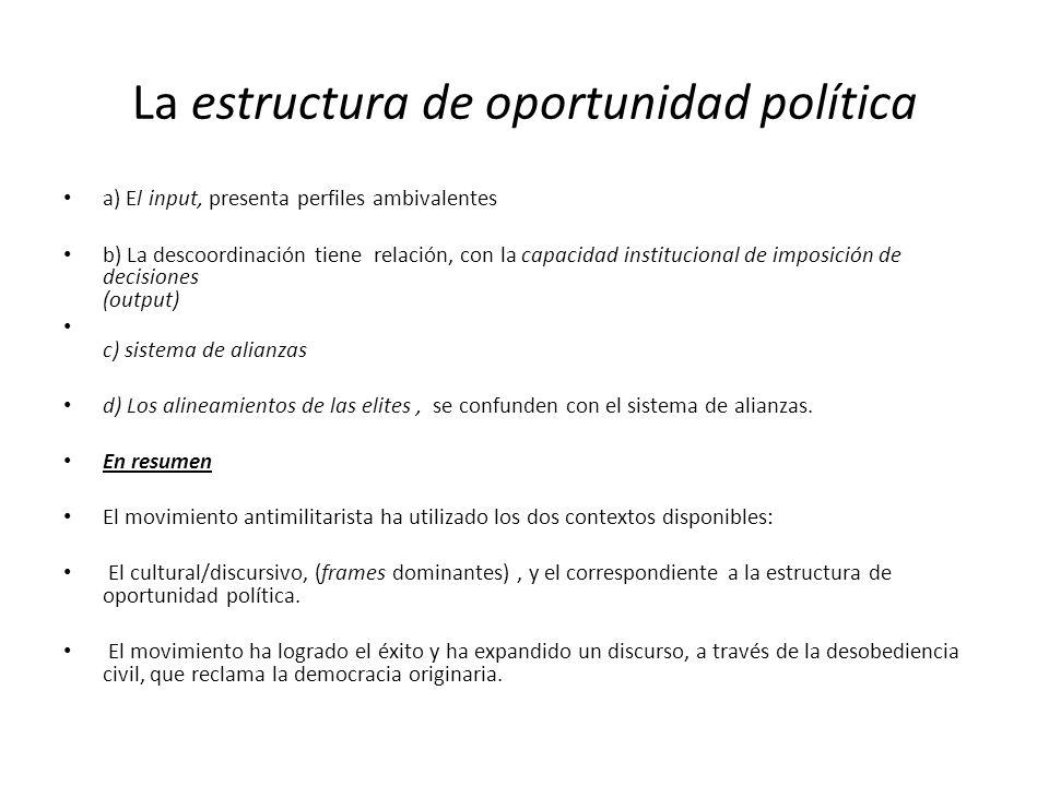 La estructura de oportunidad política a) El input, presenta perfiles ambivalentes b) La descoordinación tiene relación, con la capacidad institucional