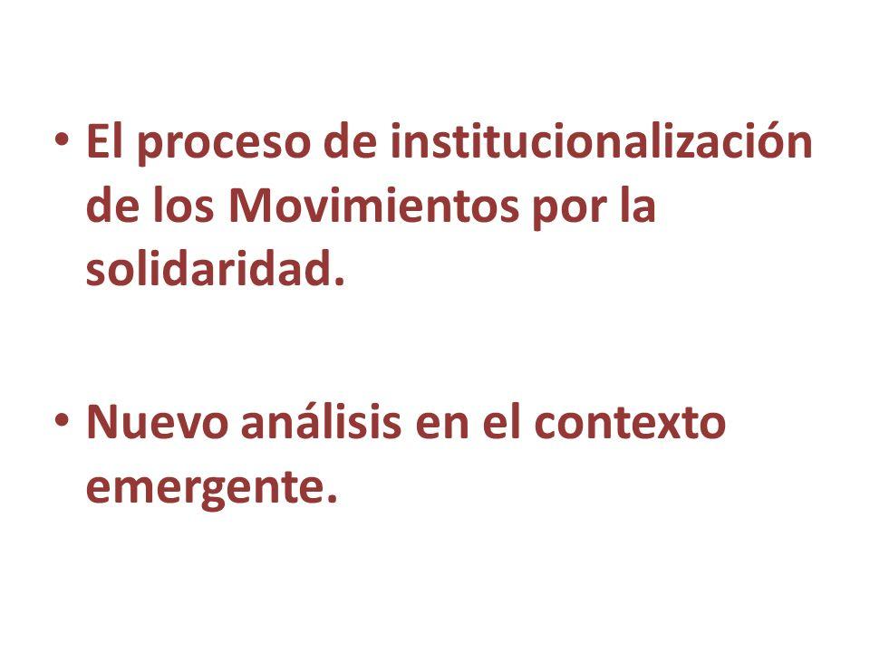 El proceso de institucionalización de los Movimientos por la solidaridad. Nuevo análisis en el contexto emergente.
