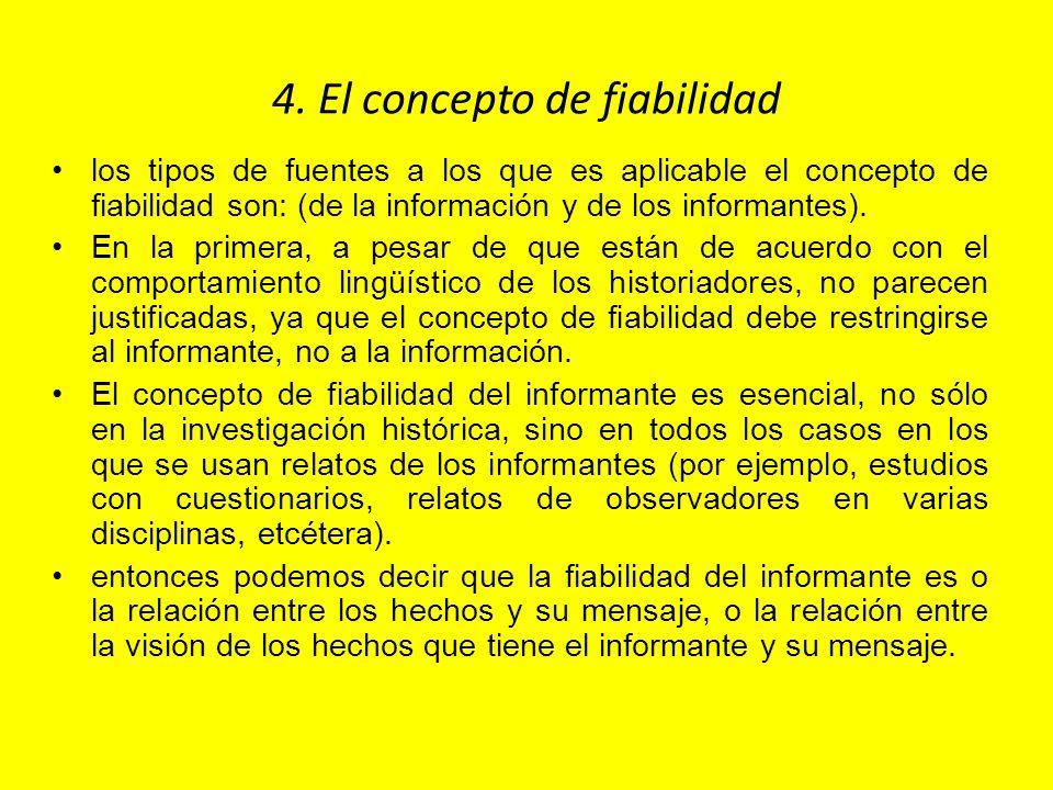 4. El concepto de fiabilidad los tipos de fuentes a los que es aplicable el concepto de fiabilidad son: (de la información y de los informantes). En l
