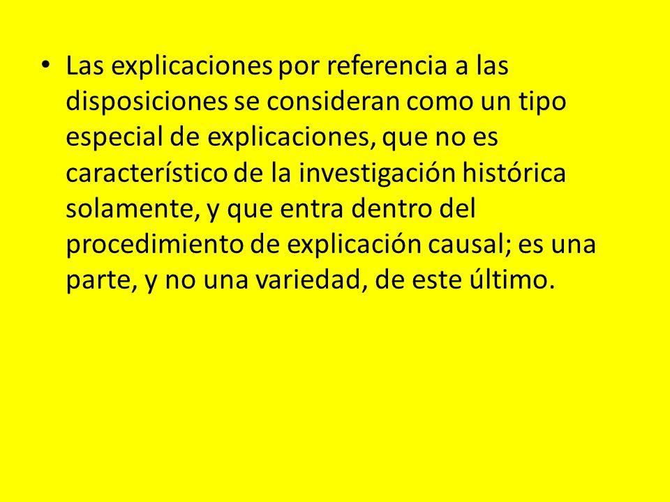 Las explicaciones por referencia a las disposiciones se consideran como un tipo especial de explicaciones, que no es característico de la investigació