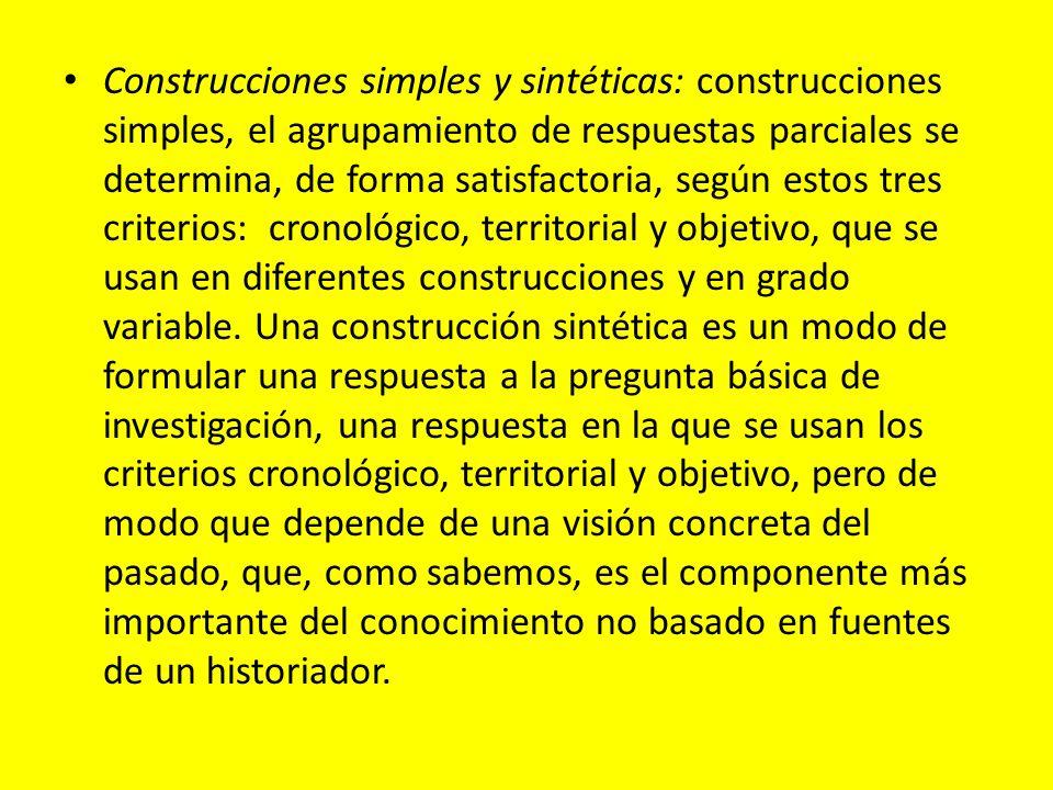 Construcciones simples y sintéticas: construcciones simples, el agrupamiento de respuestas parciales se determina, de forma satisfactoria, según estos