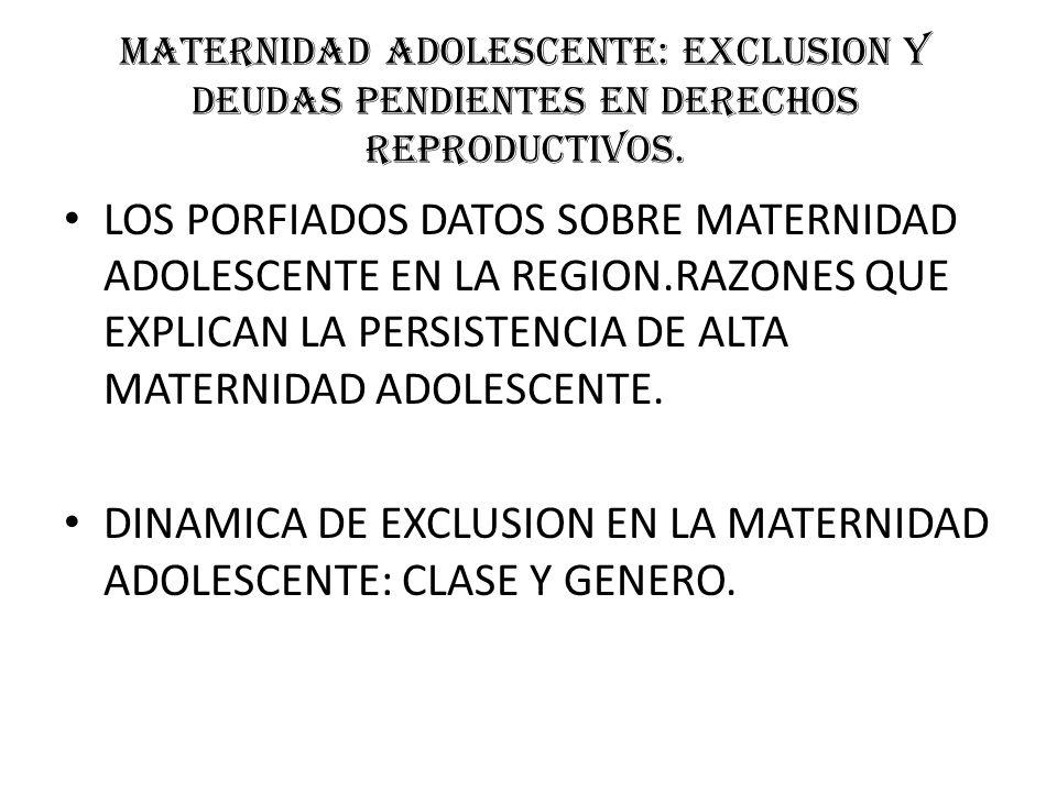 MATERNIDAD ADOLESCENTE: EXCLUSION Y DEUDAS PENDIENTES EN DERECHOS REPRODUCTIVOS.