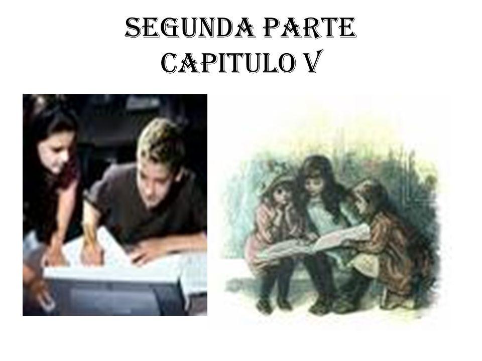 SEGUNDA PARTE CAPITULO V