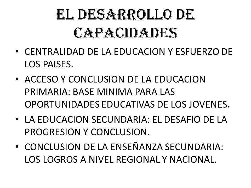 EL DESARROLLO DE CAPACIDADES CENTRALIDAD DE LA EDUCACION Y ESFUERZO DE LOS PAISES.