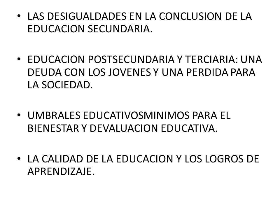 LAS DESIGUALDADES EN LA CONCLUSION DE LA EDUCACION SECUNDARIA.