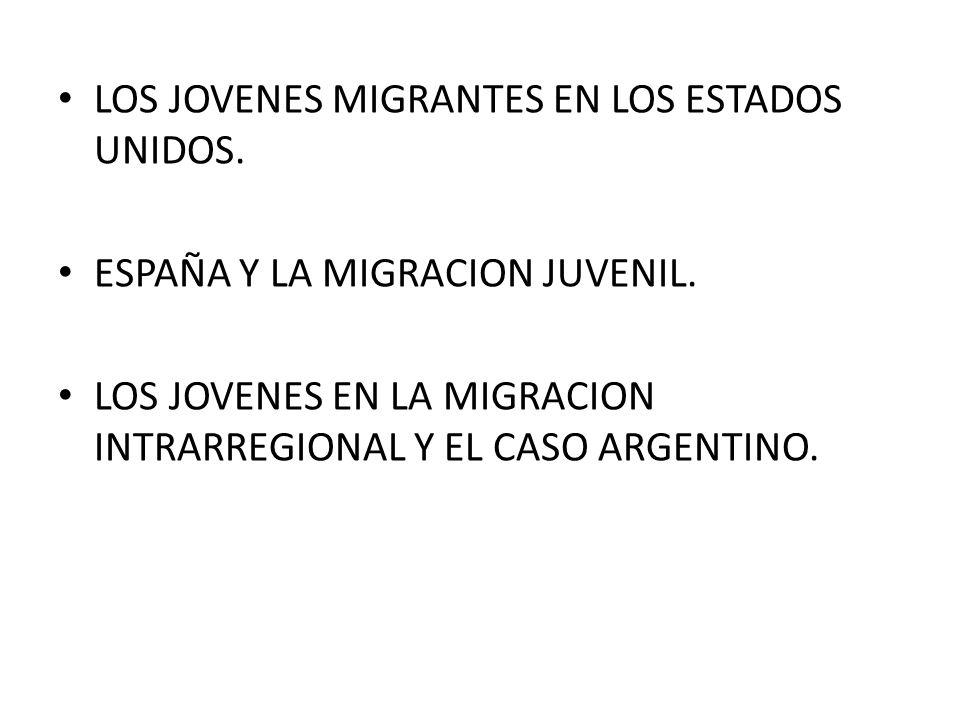 LOS JOVENES MIGRANTES EN LOS ESTADOS UNIDOS. ESPAÑA Y LA MIGRACION JUVENIL.