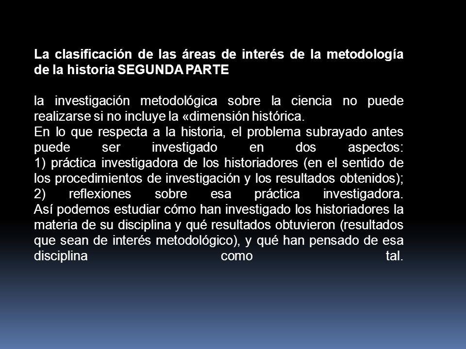 Los objetivos establecidos para la investigación histórica pueden reconstruirse.