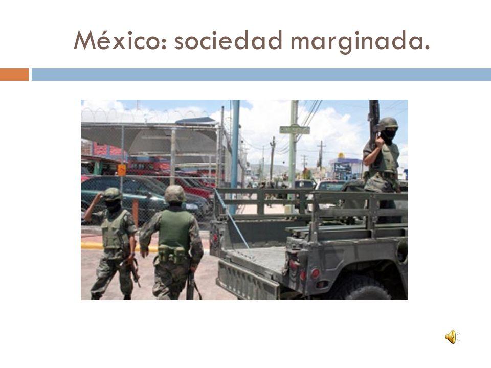 México: sociedad marginada.